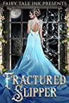 Fractured Slipper (Fairy Tale Ink #2)