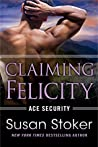 Claiming Felicity (Ace Security, #4) audiobook download free