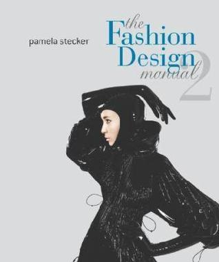 The Fashion Design Manual By Pamela Stecker