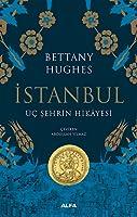 İstanbul: Üç Şehrin Hikayesi