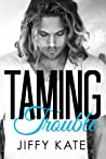 Taming Trouble