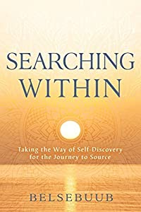 Searching Within: Taking the Way of Self-Discovery for the Journey to Source