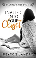 Invited into Your Closet (Blurred Lines, #1)