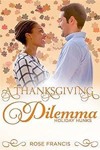 A Thanksgiving Dilemma: A BWWM Romance (Holiday Hunks, #3)