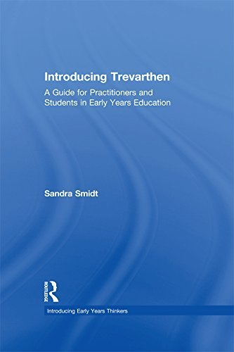 Introducing Trevarthen A Guide for Practitioners and Students in Early Years Education