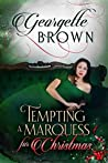 Tempting A Marquess for Christmas (A Steamy Regency Romance Book Book 5)