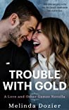 Trouble With Gold