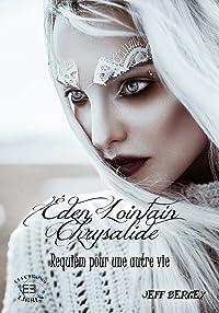 Eden Lointain 3 - Chrysalide: Requiem pour une autre vie