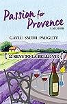 Passion for Provence: 22 Keys to La Belle Vie