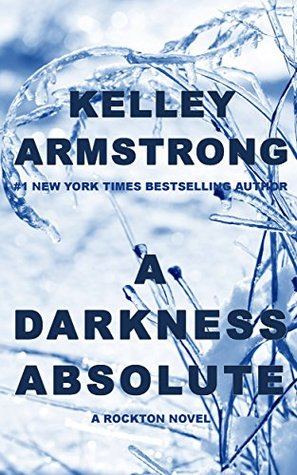 A Darkness Absolute (Rockton #2)