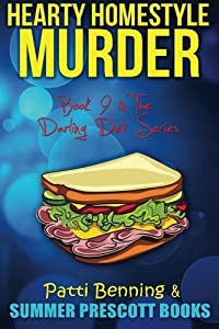 Hearty Homestyle Murder: Book 9 in The Darling Deli Series (Volume 9)