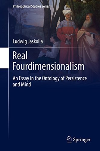 Real Fourdimensionalism An Essay in the Ontology of Persistence and Mind