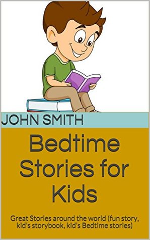 Bedtime Stories for Kids: Great Stories around the world (fun story, kid's storybook, kid's Bedtime stories)