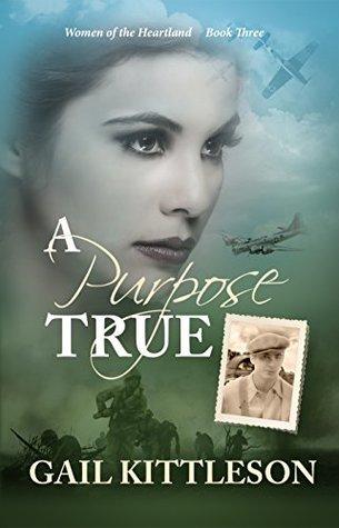 A Purpose True (Women of the Heartland, #3)