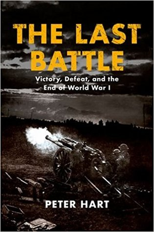 The Last Battle: Victory, Defeat, and the End of World War I