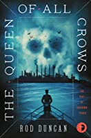 The Queen of All Crows (The Map of Unknown Things, #1)