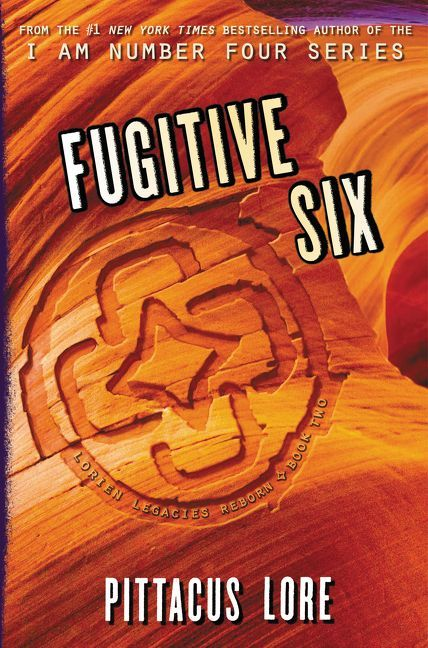 Fugitive Six (Lorien Legacies Reborn #2) by Pittacus Lore
