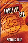 Fugitive Six (Lorien Legacies Reborn #2)