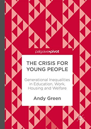 The Crisis for Young People Generational Inequalities in Education, Work, Housing and Welfare