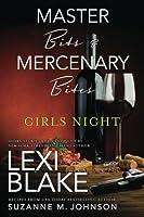 Master Bits & Mercenary Bites: Girls Night