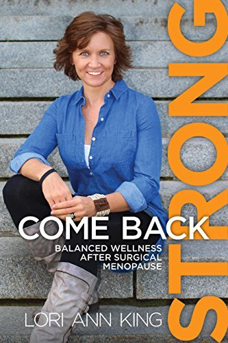 Come Back Strong Balanced Wellness after Surgical Menopause