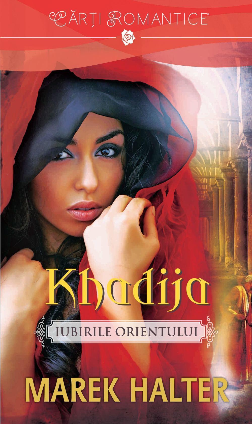 Khadija (Iubirile orientului #1)  by  Marek Halter