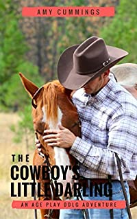 The Cowboy's Little Darling: An Age Play, DDLG, Christmas Romance (The Cowboy's Baby Girl Book 2)