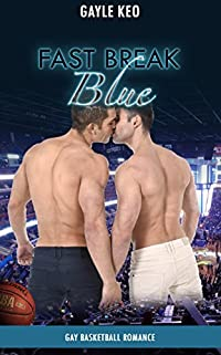 Fast Break Blue: Gay Basketball Romance