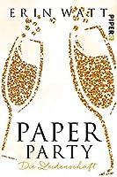 Paper Party: Die Leidenschaft (Paper-Reihe, #3.5)