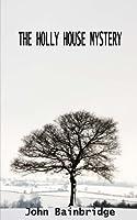 The Holly House Mystery (Inspector Chance Mystery #1.5)