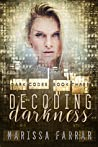 Decoding Darkness (Dark Codes, #3)