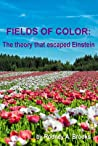 Fields of Color: The theory that escaped Einstein