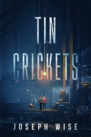 Tin Crickets by Joseph Wise