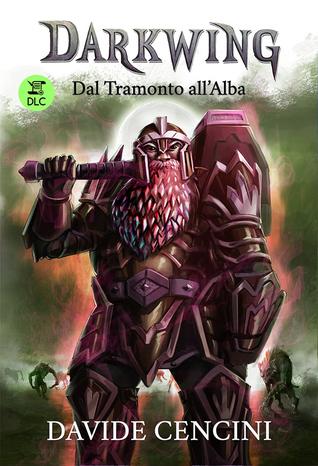 Dal Tramonto all'Alba (DLC) (Darkwing, #3)
