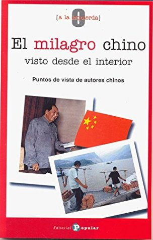 El milagro chino visto desde el interior/ The Chinese Miracle Seen from the Inside: Puntos De Vista De Autores/ Authors' Point of View