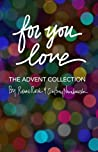 For You, Love: The Advent Collection (Volume 2)