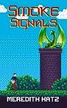 Smoke Signals by Meredith Katz