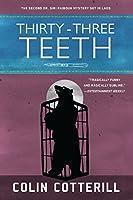 Thirty-Three Teeth (Dr. Siri Paiboun #2)