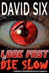 Look Fast or Die Slow: A Bruno & Salvanian Novel of Suspense