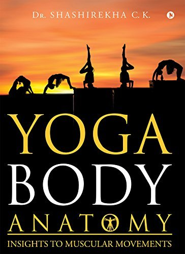 Yoga Body Anatomy Insights to Muscular Movements