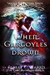 When Gargoyles Drown (Shades and Shadows #3)