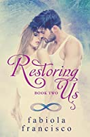 Restoring Us - Book Two
