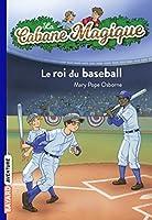 La cabane magique, Tome 51 : Le roi du baseball