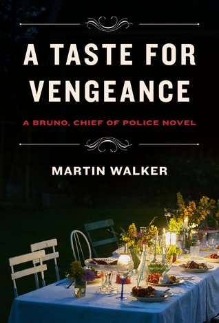 A Taste for Vengeance (Bruno, Chief of Police, #11)