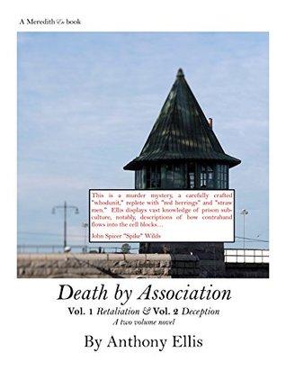 Death by Association: Vol One Retaliation Vol Two Deception