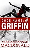 Code Name: Griffin (Griffin #1)