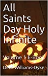 All Saints Day Holy Infinite: Volume 1 E-Book