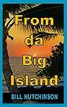 From da Big Island