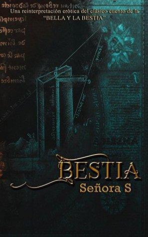 """Bestia: Una reinterpretación erótica del clásico cuento de """"LA BELLA Y LA BESTIA"""""""