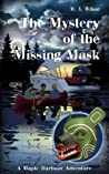 The Mystery of the Missing Mask (Maple Harbour Adventures, #2)
